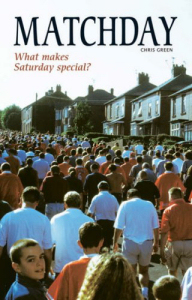 Matchday: What Makes Saturday Special? by Chris Green